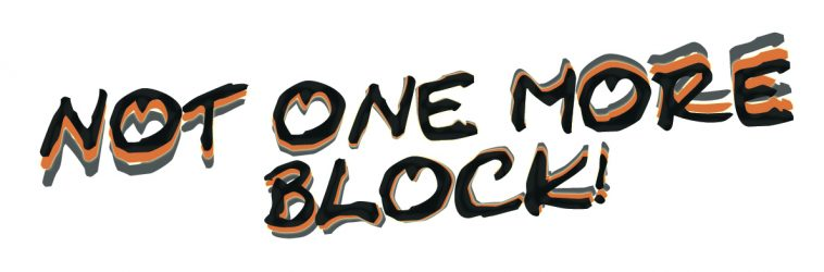 NOT ONE MORE BLOCK